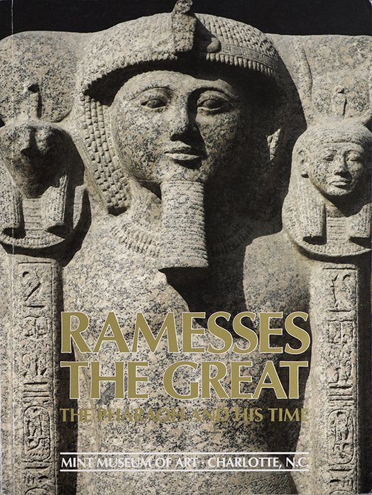 Ramesses The Great: The Pharaoh and His Time