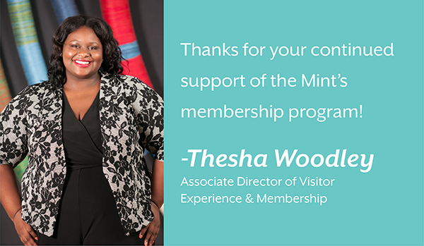 "Thesha Woodley, Associate director of visitor experience and membership, with a quote that says ""Thanks for your continued support of the Mint's membership program."""