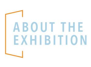 Decorative subheading: About the Exhibition