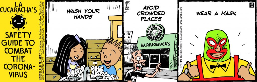 """A Comic strip titled """"La Cucaracha's safety guide to combat the coronavirus."""" The first block says """"wash your hands"""" and depicts two kids washing their hands. The second says """"Avoid crowded places"""" and shows a man going past a coffee shop. The final block says """"wear a mask"""" and shows a traditional Lucha libre mask."""